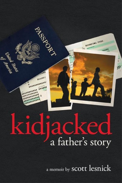 Kidjacked: A Father's Story written by overcoming adversity keynote speaker Scott Lesnick