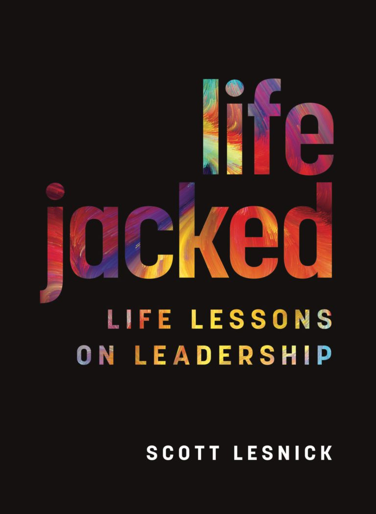 Lifejacked: Life Lessons on Leadership written by leadership development keynote speaker Scott Lesnick